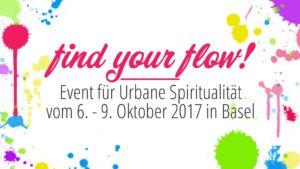 """""""find your flow!"""" – Das Event für urbane Spiritualität! @ Basel/Schweiz"""