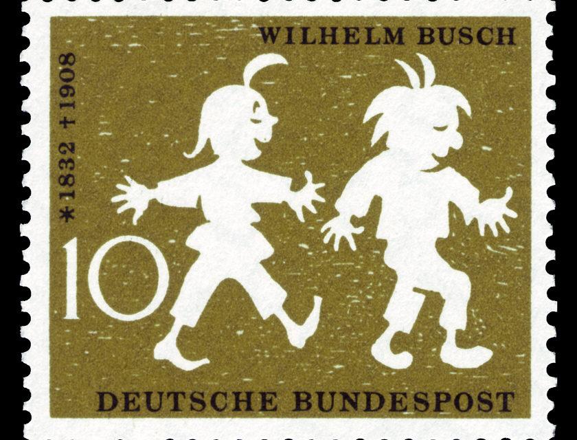 """Wilhelm Busch: """"Aber wehe, wehe, wehe! Wenn ich auf das Ende sehe!"""""""