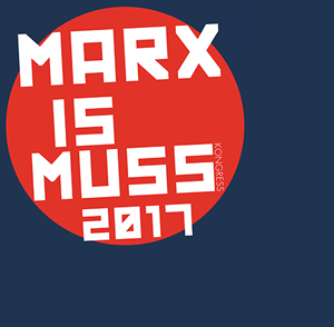 Marx is Muss - Kongress 2017